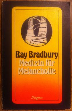 Ray Bradbury - Medizin für Melancholie